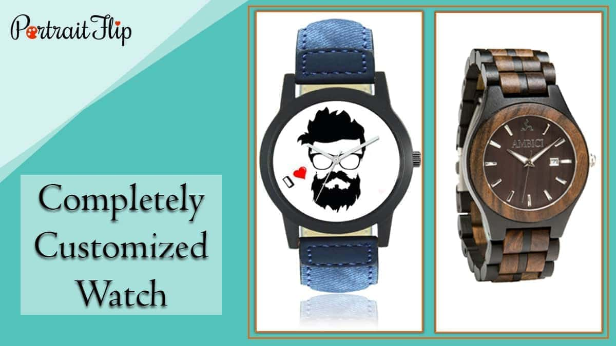 Completely customized watch
