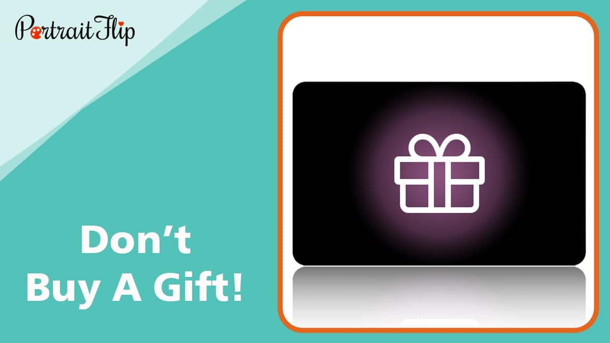Don't buy a gift!