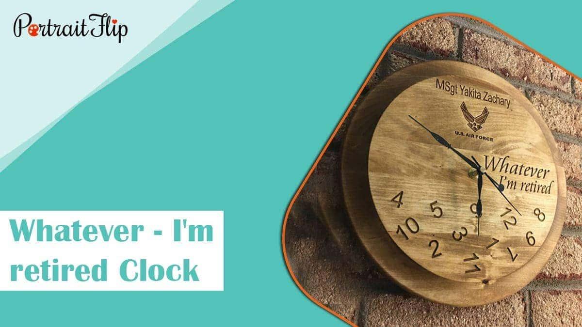 Whatever i'm retired clock