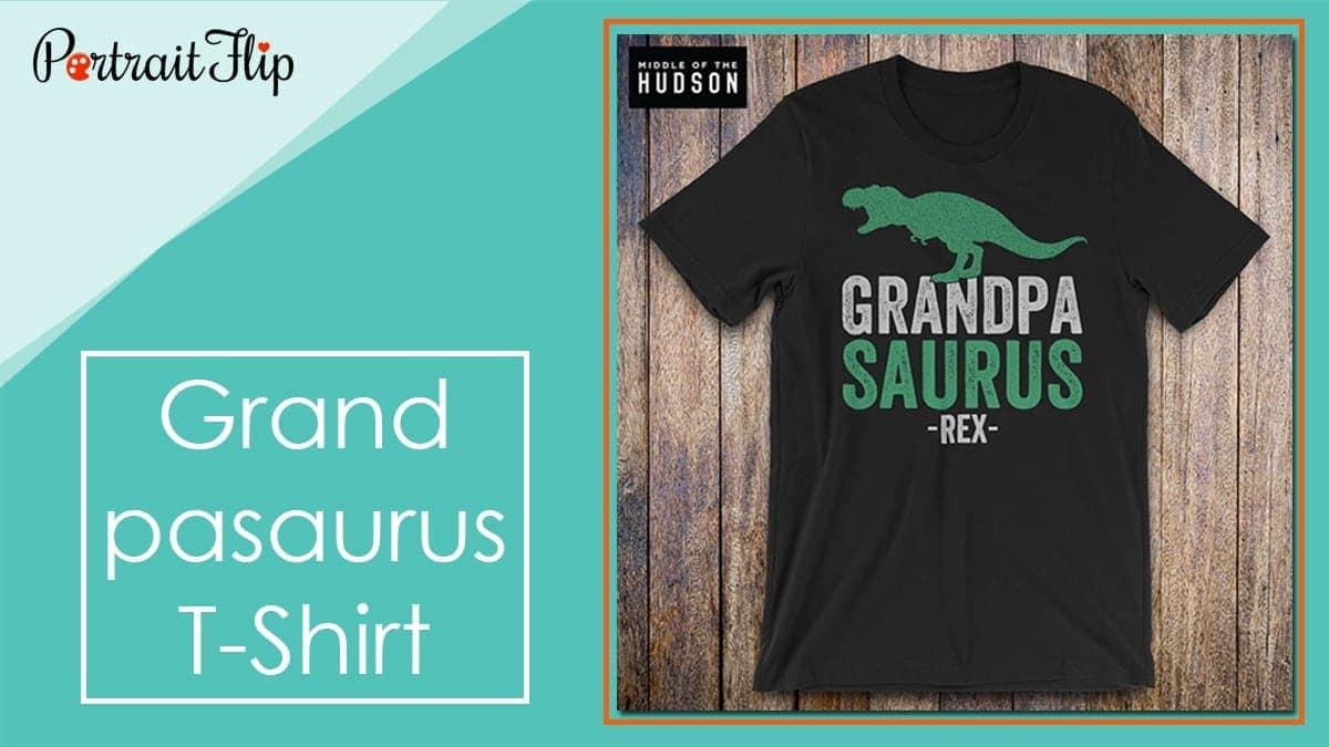 Grandpasaurus t shirt