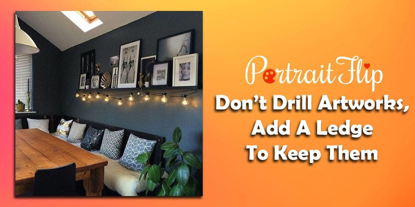 don't drill artworks add a ledge to keep them