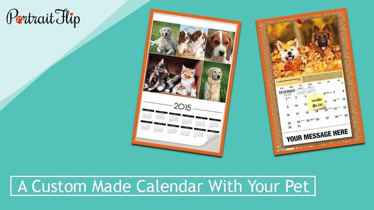 A custom made calendar with your pet