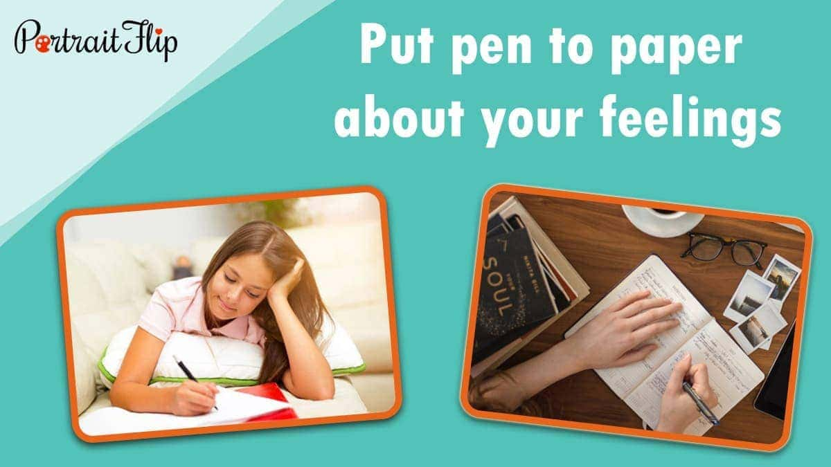 Put pen to paper about your feelings