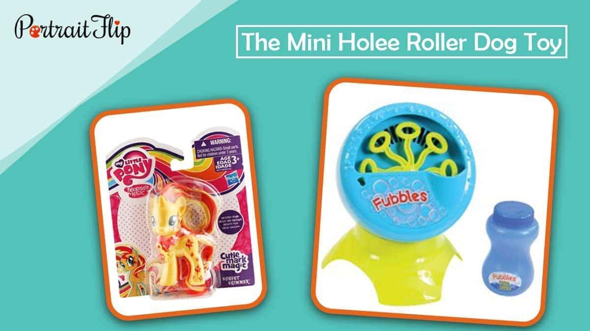 The mini holee rdles dog toy